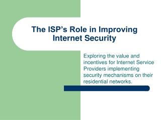 The ISP's Role in Improving Internet Security