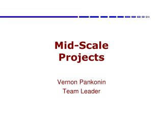Mid-Scale Projects