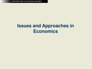 Issues and Approaches in Economics
