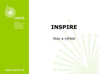 INSPIRE Stav a v�hled