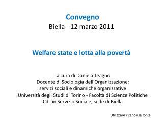 Convegno Biella - 12 marzo 2011 Welfare state e lotta alla povertà