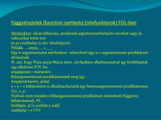 Függvényjelek (function symbols) (névfunktorok) FOL-ban