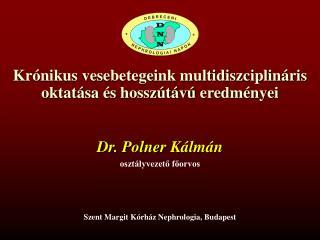 Krónikus vesebetegeink multidiszciplináris oktatása és  hosszútávú  eredményei