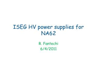 ISEG HV power supplies for NA62