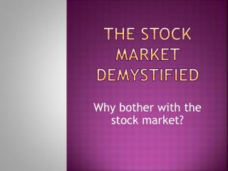 The Stock Market Demystified