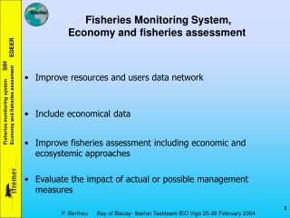Fisheries Monitoring System,    Economy and fisheries assessment