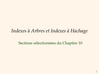 Indexes à Arbres et Indexes à Hachage