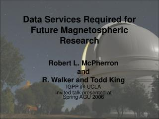 Data Services Required for Future Magnetospheric Research