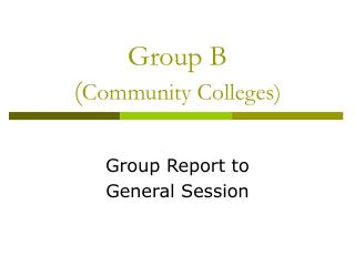 Group B ( Community Colleges)