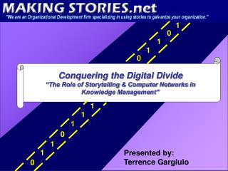 "Conquering the Digital Divide ""The Role of Storytelling & Computer Networks in"