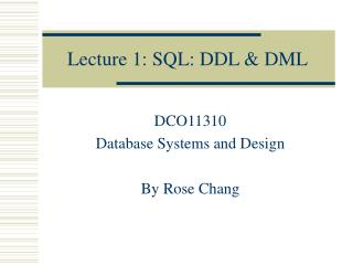 Lecture 1: SQL: DDL & DML