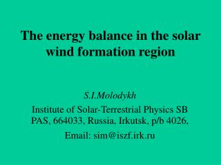 The energy balance in the solar wind formation region