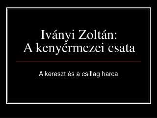 Iványi Zoltán: A kenyérmezei csata