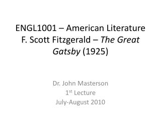 ENGL1001   American Literature F. Scott Fitzgerald   The Great Gatsby 1925