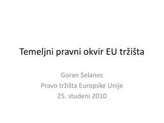 Temeljni pravni okvir EU tr�i�ta