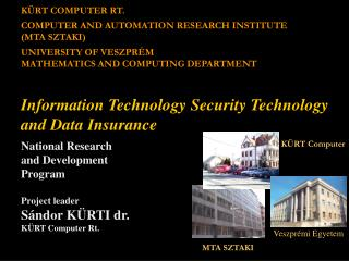 KÜRT COMPUTER RT. COMPUTER AND AUTOMATION RESEARCH INSTITUTE (MTA SZTAKI) UNIVERSITY OF VESZPRÉM