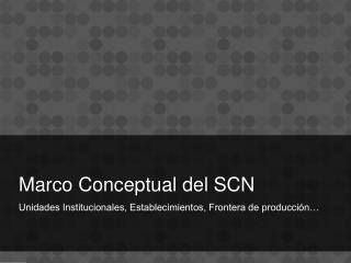 Marco Conceptual del SCN