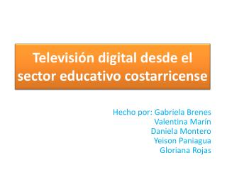 Televisión digital desde el sector educativo costarricense