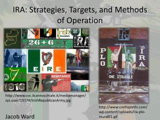 IRA: Strategies, Targets, and Methods of Operation