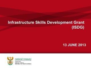 Infrastructure Skills Development Grant (ISDG)