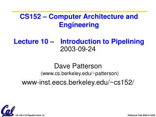CS152 � Computer Architecture and Engineering Lecture 10 � 	Introduction to Pipelining