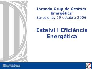 Jornada Grup de Gestors Energ�tics Barcelona, 19 octubre 2006