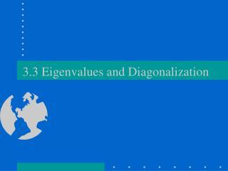 3.3 Eigenvalues and Diagonalization