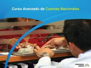 Curso Avanzado de  Cuentas Nacionales