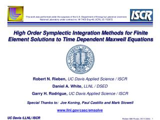 Robert N. Rieben,  UC Davis Applied Science / ISCR Daniel A. White,  LLNL / DSED