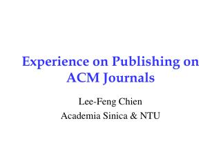 Experience on Publishing on ACM Journals