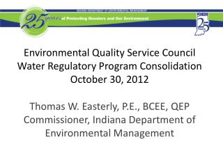 Environmental Quality Service Council Water Regulatory Program Consolidation October 30, 2012