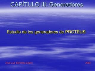 CAP TULO III: Generadores