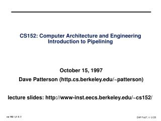 CS152: Computer Architecture and Engineering Introduction to Pipelining