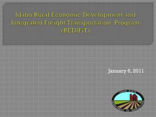 Idaho Rural Economic Development and Integrated Freight Transportation  Program  (REDIFiT)