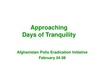 Approaching  Days of Tranquility