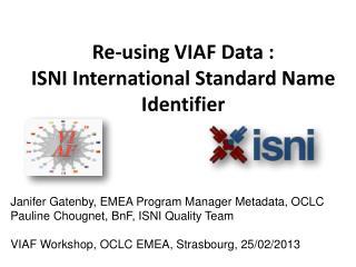 Re-using VIAF Data :  ISNI International Standard Name Identifier