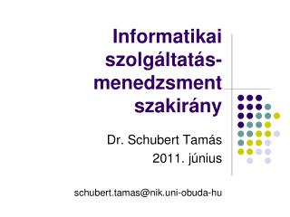 Informatikai szolgáltatás-menedzsment szakirány