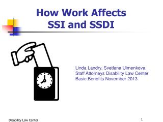 WORK INCENTIVES IN SSA PROGRAMS How Work Affects  SSI and SSDI