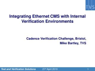 Integrating Ethernet CMS with Internal Verification Environments