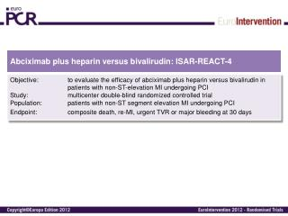 Abciximab  plus  heparin  versus  bivalirudin : ISAR-REACT-4