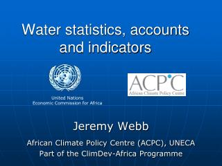 Water statistics, accounts and indicators