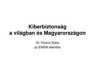 Kiberbiztonság  a világban és Magyarországon