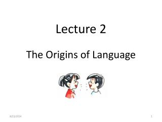 Lecture  2 The Origins of Language
