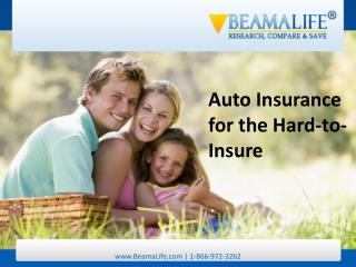 Auto Insurance for the Hard-to-Insure