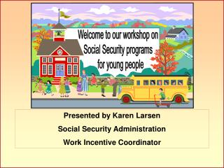Welcome to our workshop on Social Security programs    for young people