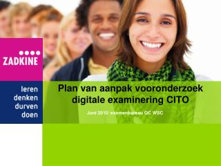 Plan van aanpak vooronderzoek digitale examinering CITO