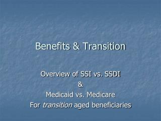 Benefits & Transition