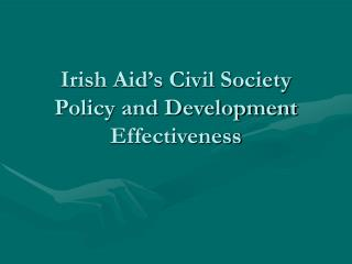 Irish Aid�s Civil Society Policy and Development Effectiveness