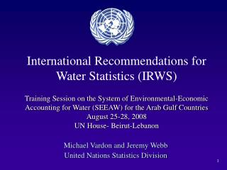 Michael Vardon and Jeremy Webb United Nations Statistics Division