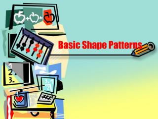 Basic Shape Patterns